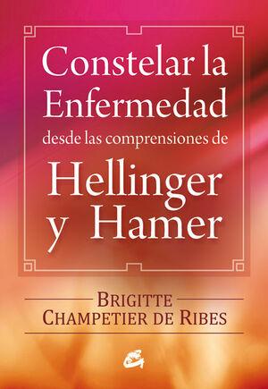 CONSTELAR LA ENFERMEDAD DESDE LAS COMPRENSIONES DE HELLINGER Y HAMER (E-BOOK)