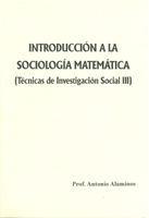 INTRODUCCIÓN A LA SOCIOLOGÍA MATEMÁTICA