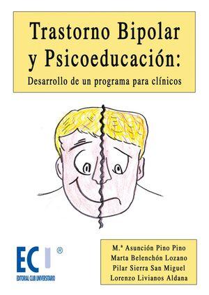 TRASTORNO BIPOLAR Y PSICOEDUCACIÓN: DESARROLLO DE UN PROGRAMA PARA CLÍNICOS