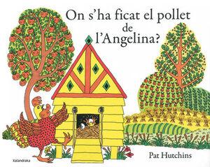 ON S?HA FICAT ELL POLLET DE L?ANGELINA?