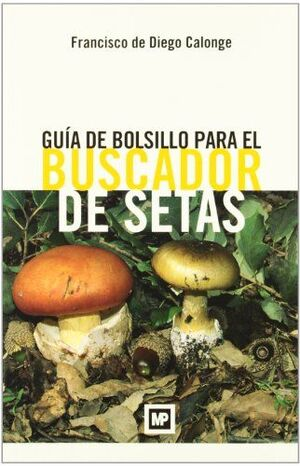 GUÍA DE BOLSILLO PARA EL BUSCADOR DE SETAS