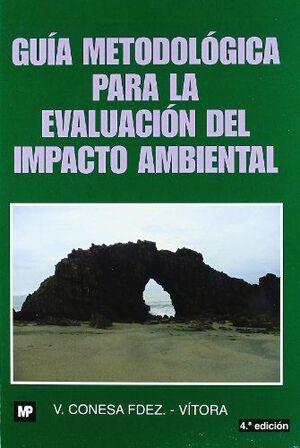GUÍA METODOLÓGICA PARA LA EVALUACIÓN DEL IMPACTO AMBIENTAL