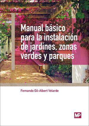 MANUAL BÁSICO PARA LA INSTALACIÓN DE JARDINES, ZONAS VERDES Y PARQUES