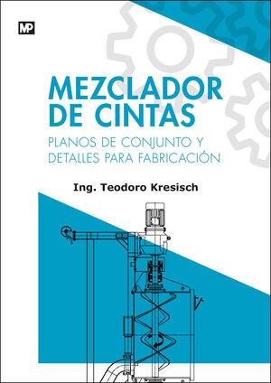 MEZCLADOR DE CINTAS. PLANOS DE CONJUNTO Y DETALLES PARA FABRICACIÓN
