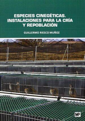 ESPECIES CINEGÉTICAS. INSTALACIONES PARA LA CRÍA Y REPOBLACIÓN