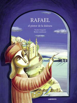 RAFAEL, EL PINTOR DE LA DULZURA