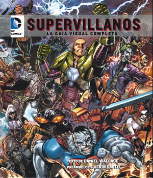 DC COMICS. SUPERVILLANOS. LA GUÍA VISUAL COMPLETA