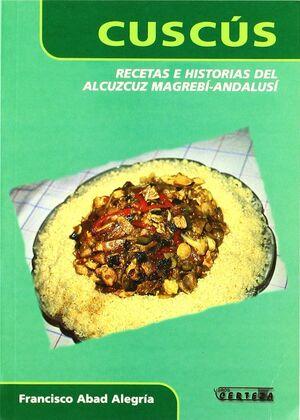 CUS-CÚS, RECETAS E HISTORIA DEL ALCUZCUZ MAGREBÍ-ANDALUSI
