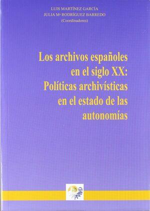 LOS ARCHIVOS ESPAÑOLES EN EL SIGLO XX