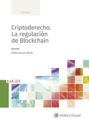 CRIPTODERECHO. LA REGULACIÓN DEL BLOCKCHAIN, 1ª ED