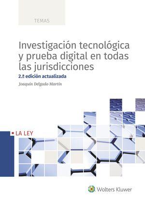 INVESTIGACION TECNOLOGICA Y PRUEBA DIGITAL EN TODA