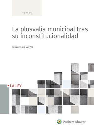 LA PLUSVALÍA MUNICIPAL TRAS SU INCONSTITUCIONALIDA