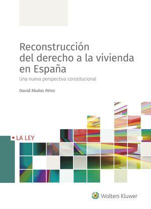RECONSTRUCCIÓN DEL DERECHO A LA VIVIENDA EN ESPAÑA