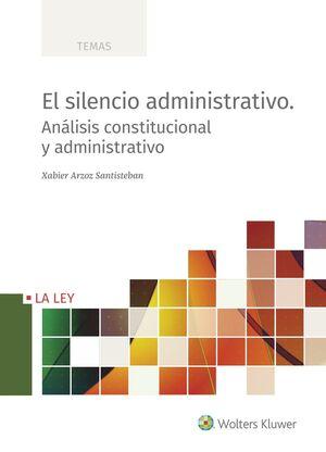 SILENCIO ADMINISTRATIVO ANALISIS CONSTITUCIONAL Y ADMINISTR