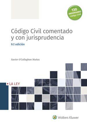 CÓDIGO CIVIL COMENTADO Y CON JURISPRUDENCIA (9.ª EDICIÓN)