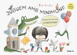 JUGUEM AMB MINIMONI! DESPERTA LA TEUA CREATIVITAT!