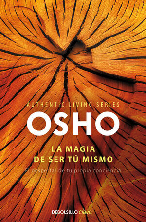 LA MAGIA DE SER TÚ MISMO (AUTHENTIC LIVING SERIES)
