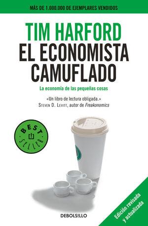 EL ECONOMISTA CAMUFLADO : LA ECONOMÍA DE LAS PEQUEÑAS COSAS
