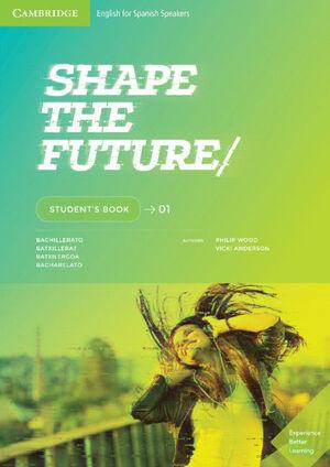 SHAPE THE FUTURE. STUDENT'S BOOK. LEVEL 1