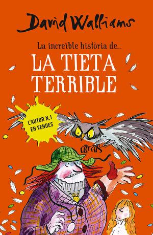 LA INCREÏBLE HISTÒRIA DE... LA TIETA TERRIBLE