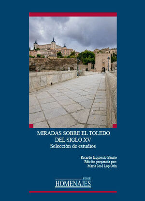 MIRADAS SOBRE EL TOLEDO DEL SIGLO XV