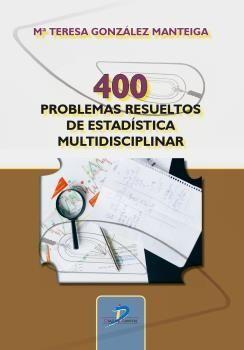 400 PROBLEMAS RESUELTOS DE ESTADÍSTICA MULTIDISCIPLINAR