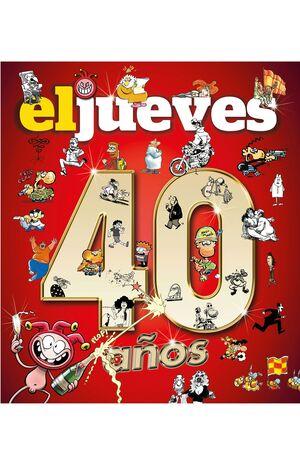 EL JUEVES. 40 AÑOS
