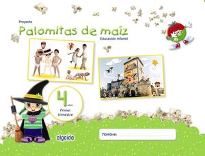 PROYECTO PALOMITAS DE MAÍZ. EDUCACIÓN INFANTIL. 4 AÑOS. PRIMER TRIMESTRE