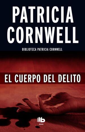 EL CUERPO DEL DELITO (DOCTORA KAY SCARPETTA 2)