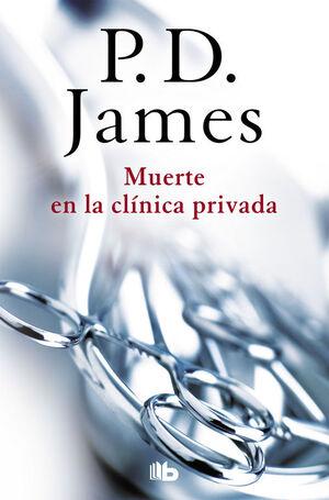 MUERTE EN LA CLÍNICA PRIVADA (ADAM DALGLIESH 14)