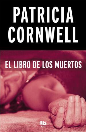 EL LIBRO DE LOS MUERTOS (DOCTORA KAY SCARPETTA 15)