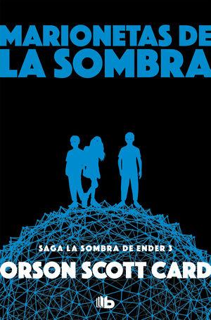 MARIONETAS DE LA SOMBRA (SAGA DE LA SOMBRA DE ENDER 3)