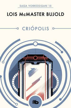 CRIÓPOLIS (LAS AVENTURAS DE MILES VORKOSIGAN 15)