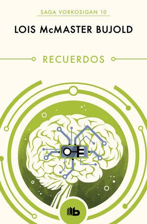 RECUERDOS (LAS AVENTURAS DE MILES VORKOSIGAN 10)