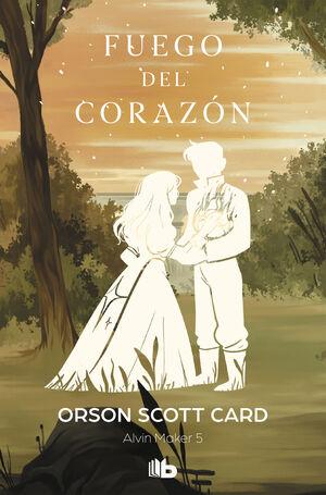 FUEGO DEL CORAZÓN (SAGA DE ALVIN MAKER [EL HACEDOR] 5)