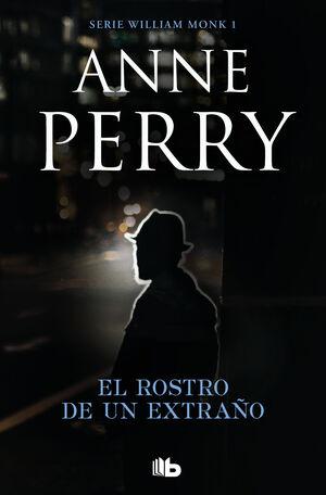 EL ROSTRO DE UN EXTRAÑO (DETECTIVE WILLIAM MONK 1)