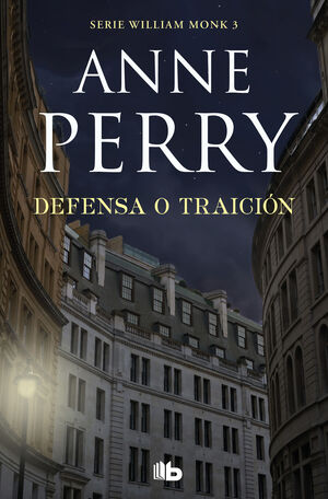 DEFENSA O TRAICIÓN (DETECTIVE WILLIAM MONK 3)