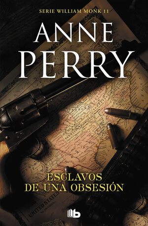 ESCLAVOS DE UNA OBSESIÓN (DETECTIVE WILLIAM MONK 11)
