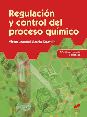 REGULACIÓN Y CONTROL DEL PROCESO QUÍMICO (2.ª EDICIÓN REVISADA Y AMPLIADA)