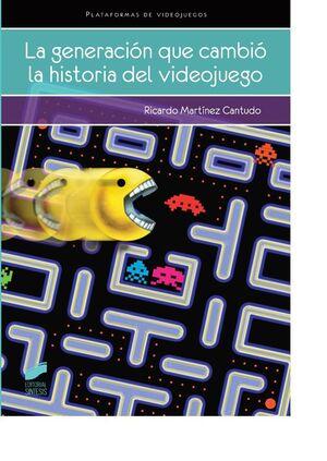 LA GENERACIÓN QUE CAMBIÓ LA HISTORIA DEL VIDEOJUEGO