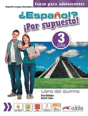 ¿ESPAÑOL? ¡POR SUPUESTO! 3-A2+ - LIBRO DEL ALUMNO