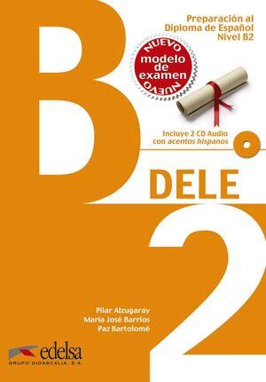 PREPARACIÓN AL DELE B2 - LIBRO DEL ALUMNO + CD AUDIO (ED. 2014)