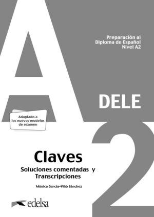PREPARACIÓN AL DELE A2. SOLUCIONES COMENTADAS Y TRANSCRIPCIONES. EDICIÓN 2020