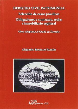 DERECHO CIVIL PATRIMONIAL. SELECCIÓN DE CASOS PRÁCTICOS. OBLIGACIONES Y CONTRATO