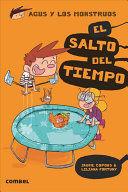 AGUS Y LOS MONSTRUOS 8: SALTO DEL TIEMPO