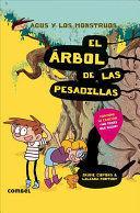 AGUS Y LOS MONSTRUOS 11: EL ARBOL DE LAS PESADILLAS