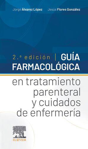 GUIA FARMACOLOGICA TRATAMIENTO PARENTERAL Y CUIDADOS ENFERM