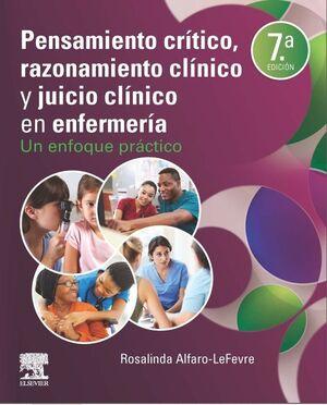 PENSAMIENTO CRÍTICO, RAZONAMIENTO CLÍNICO Y JUICIO CLÍNICO EN ENFERMERÍA. 7ª ED.
