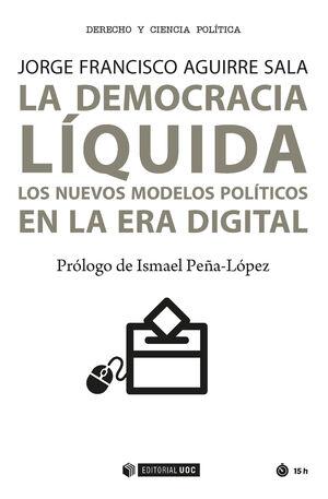 DEMOCRACIA LIQUIDA LOS NUEVOS MODELOS POLITICOS ER