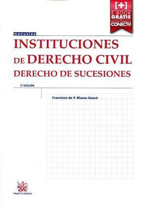 INSTITUCIONES DE DERECHO CIVIL DERECHO DE SUCESIONES 2ª EDICIÓN 2015